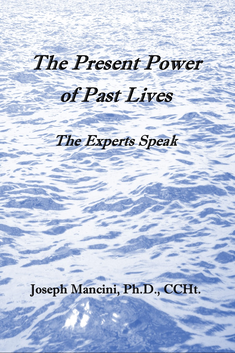 The present power of past lives the experts speak explorations the present power of past lives the experts speak xflitez Gallery